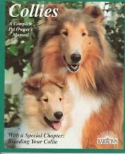 Collies: How to Take Care of Them and to Understand Them Complete Pet Owner's M