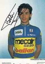 FRANCESCO FRATTINI AUTOGRAPHE MECAIR cyclisme ciclismo SIGNED Cycling radsport