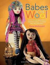 Babes in the Wool: How to Knit Beautiful Fashion Dolls, Clothes & Accessories...