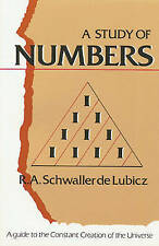 A Study of Numbers: A Guide to the Constant Creation of the Universe by R. A. Schwaller de Lubicz (Paperback, 1986)