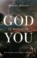 GOD IS WATCHING YOU - JOHNSON DOMINIC ALISTAIR BUCHAN PROFESSOR OF INTERNATIONAL