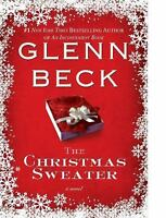 THE CHRISTMAS SWEATER Glenn Beck 2008 Hardcover Book Holiday Fiction Novel NEW