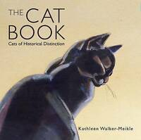 The Cat Book. Cats of Historical Distinction by Walker-Meikle, Kathleen (Hardbac