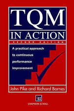 TQM in Action: A practical approach to continuous performance improvement by Ba