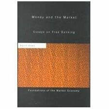 Routledge Foundations of the Market Economy: Money and the Market : Essays on.