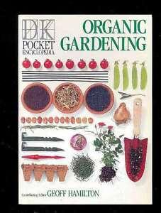 DK Pocket Encyclopedia of Organic Gardening, DK 1991