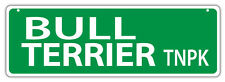 Plastic Street Signs: Bull Terrier Turnpike | Dogs, Gifts, Decorations