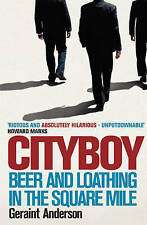 Cityboy: Beer and Loathing in the Square Mile by Geraint Anderson Hardback Book