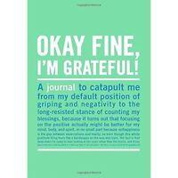 Okay Fine, I'm Grateful Mini Inner-Truth Journal (Knock Knock Journal) by Knock