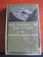 The Passing of the Storm and Other Poems by Alfred Castner King 1907 HC- Illustr
