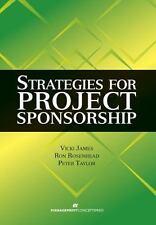 Strategies for Project Sponsorship, Ron Rosenhead, Peter Taylor, Vicki James, Go