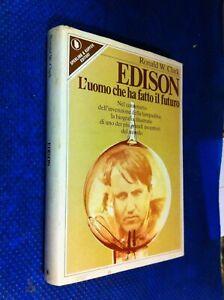 THOMAS ALVA EDISON L'UOMO CHE HA FATTO IL FUTURO RONALD CLARK SPERLING INVENTORE