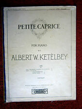 PETITE CAPRICE    FOR PIANO  BY ALBERT W. KETELBEY   VINTAGE  SHEET  MUSIC