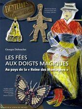 Les fées aux doigts magiques - Dentelle, de G. Dubouchet