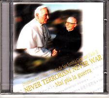NEVER TERRORISM NEVER WAR - MAI PIU' LA GUERRA - GIOVANNI PAOLO II - CD - NUOVO