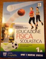 Manuale illustrato dell'educazione fisica scolastica. Vol. 1A. Per le Scuole...