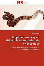 Simplifiez vos Lévy en titillant la factorisation de Wiener-Hopf: Thèse en théor