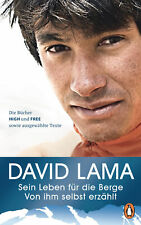 David Lama - Sein Leben für die Berge: Von ihm selbst erzählt
