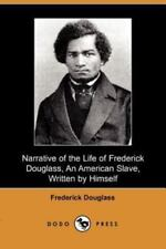 Narrative of the Life of Frederick Douglass, an American Slave, Written by Himse