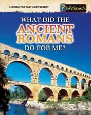 What Did the Ancient Romans Do For Me? (Linking the Past and Present), Catel, Pa