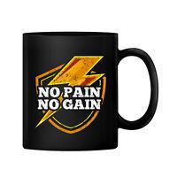 NO PAIN NO GAIN Gift Coffee Drink Tea Cup 11 Oz Ceramic Black Mug