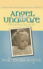 Angel Unaware : A Touching Story of Love and Loss by Dale Evans Rogers (2004,...
