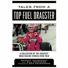 Tales from a Top Fuel Dragster: A Collection of the Greatest Drag Racing Stor…