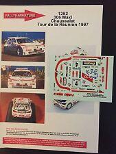 DECALS 1/43 PEUGEOT 306 MAXI CHAUSSALET RALLYE TOUR AUTO REUNION 1997 RALLY WRC