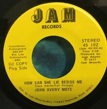 John Avery Mote 45 How Can She Lie Beside Me / The Devil Is Her Teacher JAM Rare