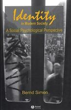 Identity in Modern Society : A Social Psychological Perspective by Simon, Bernd