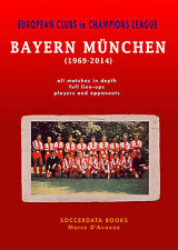European Clubs in the Champions League - Bayern Munich 1969-2014 Statistics book