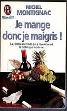 je mange donc je maigris - michel montignac - collection j'ai lu