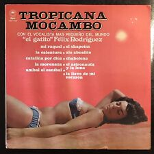 TROPICANA MOCAMBO vinyl LP Felix Rodriguez Latin Cheesecake