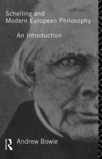 Schelling and Modern European Philosophy: By Andrew Bowie