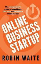Online Business Startup - The Entrepreneur's Guide to Launching a Fast, Lean and