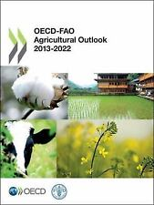OECD-FAO Agricultural Outlook, 2013-2022 by Conference Staff Food and...