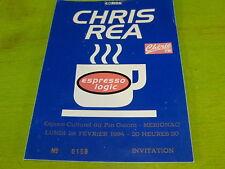 CHRIS REA - ESPRESSO LOGIC !!!!  RARE FRENCH TICKET STUB !!TICKET CONCERT!!!!!
