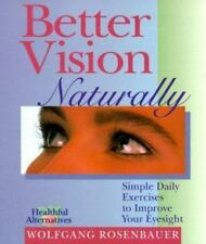 Better Vision Naturally: Simple Daily Exercises to Improve Your Eyesight (Health