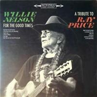 WILLIE NELSON For The Good Times A Tribute To Ray Price CD BRAND NEW