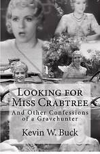 NEW Looking for Miss Crabtree: And Other Confessions of a Gravehunter