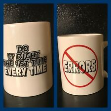 No Errors Do It Right The First Time Every Time Coffee Cup Mug 8 Ounces Office