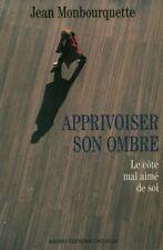 Livre apprivoiser son ombre Jean Monbourquette book