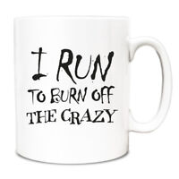 I run to burn off the crazy runner gift idea Mug A029 coffee cup novelty funny