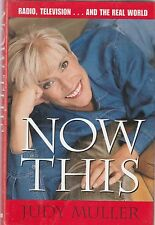 Now This by Judy Muller (2000, Hardcover)