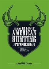 The Best American Hunting Stories by T. E. Nickens & A. Licata (2014) 160114