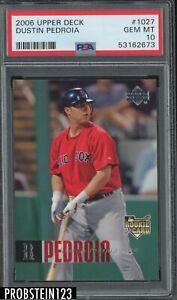 2006 Upper Deck #1027 Dustin Pedroia Boston Red Sox RC Rookie PSA 10