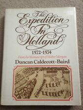 The Expedition in Holland 1572-74 From the Manuscript of Walter Morgan HB