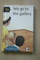 We Go To The Gallery: A Dung Beetle Learning Guide by Miriam Elia (2016) HB