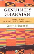 New listing Genuinely Ghanaian : A History of the Methodist Church Ghana, 1961-2000, Pape...