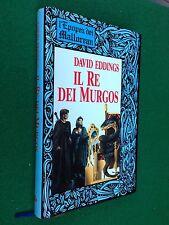 David EDDINGS - IL RE DEI MURGOS Epopea Mallorean 2°, Euroclub (1991) Ottimo !!!